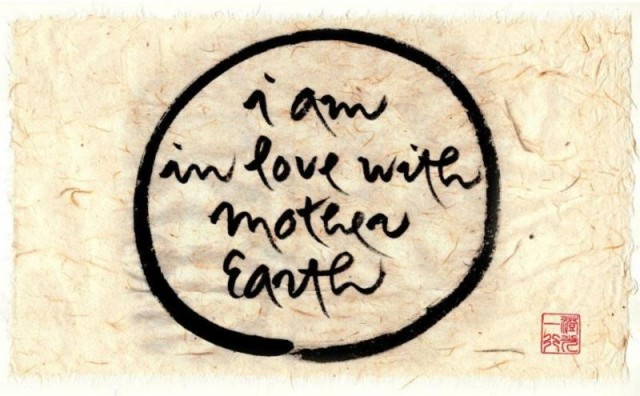 I am in love with mother earth
